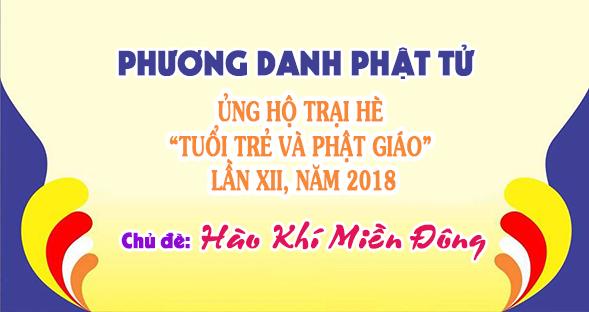 """PHƯƠNG DANH PHẬT TỬ ỦNG HỘ TRẠI HÈ """"TUỔI TRẺ VÀ PHẬT GIÁO"""" LẦN XII, NĂM 2018"""