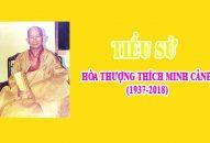 TIỂU SỬ HÒA THƯỢNG THÍCH MINH CẢNH (1937-2018)