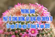 PHƯƠNG DANH PHẬT TỬ CÚNG DƯỜNG XÂY DỰNG VIỆN CHUYÊN TU (01-06/04/2019) (Có cập nhật)
