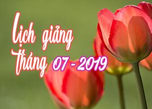 Lịch thuyết giảng tháng 7 – 2019