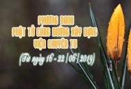 PHƯƠNG DANH PHẬT TỬ CÚNG DƯỜNG XÂY DỰNG VIỆN CHUYÊN TU (16-22/06/2019)