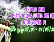 PHƯƠNG DANH PHẬT TỬ CÚNG DƯỜNG XÂY DỰNG VIỆN CHUYÊN TU (26/05-01/06/2019)