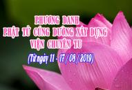 PHƯƠNG DANH PHẬT TỬ CÚNG DƯỜNG XÂY DỰNG VIỆN CHUYÊN TU (11-17/08/2019)