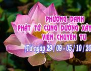 PHƯƠNG DANH PHẬT TỬ CÚNG DƯỜNG XÂY DỰNG VIỆN CHUYÊN TU (29/09-05/10/2019)