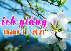 Lịch thuyết giảng tháng 3 – 2021